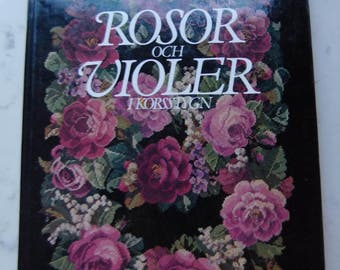Vintage Swedish handicraft book - Roses and Violets - Cross stitch embroidery book