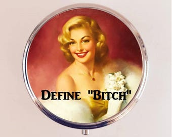 Define B*tch Pill Box Case Pillbox Holder Retro Humor Funny Pin Up Pinup Retro