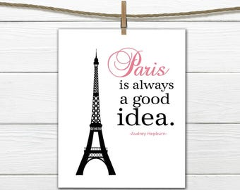 Paris is Always A Good Idea Print - Audrey Hepburn Quote