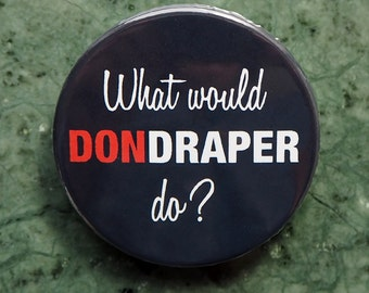 Pinback Button Don Draper, Mad Men, 60ies, Ø 1.5 Inch Badge, fun, whimsical, bachelor party, black, white