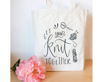 Tote Bag - Get Your Knit Together tote bag - book bag - knitter - knitting - library bag - heavyweight cotton canvas bag - cotton tote