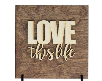 Love This Life - Desk Decor - Dorm Decorations - Desk Accessories - Engagement Gift Idea - Wedding Shower Gift - Country Home Decor - Gifts