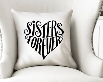 Best Sisters Gift - Sisters throw pillow Cover - Gift for Sisters - Sisters Forever - Sister Makes Best Friends - Decorative Pillow Cover