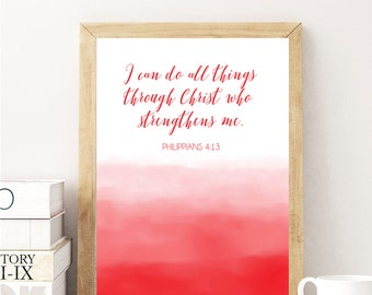 INSTANT DOWNLOAD, Philippians 4:13, Scripture Art Printable, No. 717