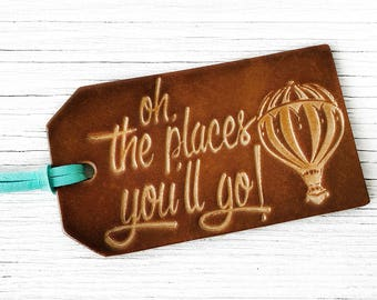 Dr Seuss Quote Leather Luggage Tag, Oh The Places You'll Go Hot Air Balloon Genuine Leather Graduation Gift, WanderLust Travel Gift