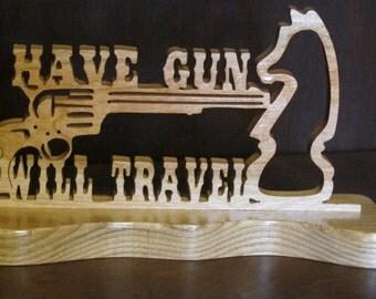 Have Gun Will Travel Wood Desktop Sign