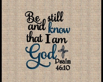 Psalms 46:10 Embroidery Design Be Still and Know That I Am God Machine Embroidery Design Bible Scripture Verse Embroidery Design