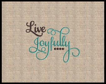 Live Joyfully Ecclesiastes 9:9  Machine Embroidery Design Scripture Embroidery Design Bible Verse  4x4 5x7