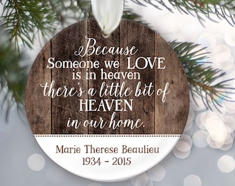 Memorial Ornament, Because someone we love is in Heaven Ornament In memory of loved ones Memorial Gift Remembrance Christmas Ornament OR139