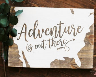 Adventure is out there sign (ready to ship)