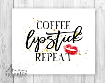 Coffee Lipstick Repeat Typography Quote, Lipstick Quote, Coffee Lipstick Repeat Wall Art, Boss Lady Quote Art Print, Motivational, Girl Boss