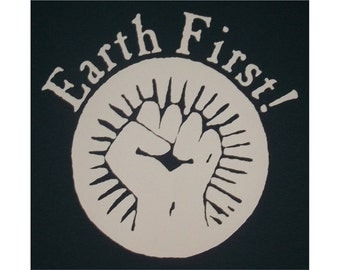 Earth First In Defense Of Mother, Activist T-Shirt WH