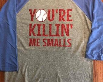 Y0u're ki11in me smalls raglan shirt Baseball