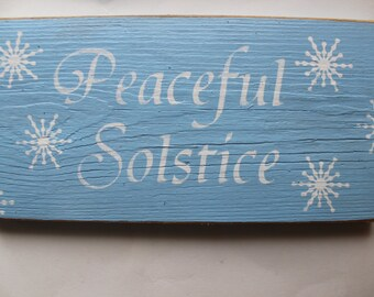 PEACEFUL SOLSTICE Wood Sign Blue Upcycled Winter Snowflake Celebration Holiday Yule Humanist Wicca Druid