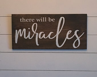 there will be miracles 1'x2' wood sign farmhouse decor