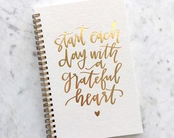 Journal / Prayer Journal / Gratitude Journal / Gratitude Notebook / Spiral Notebook / Start Each Day / Grateful Heart / Gold Foil