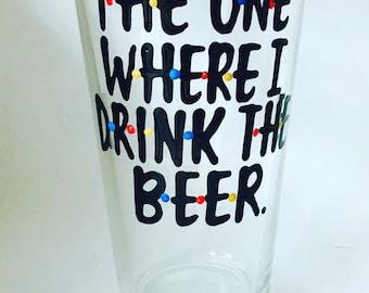 F•R•I•E•N•D•S mug- The one where I drink the beer- Friends MShow mug You're my lobster Ross Rachel Chandler Monica pint glass beer glass