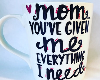 Mom. you've given me everything I need - Lorelai Gilmore quote- Gilmore Girls coffee mug- Gilmore Girls quotes -mothers day gift