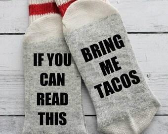 Bring me tacos, tacos, taco socks, if you can read this, funny socks, foodie,  dad, grandpa, birthday, beer socks, wine socks