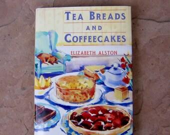 Tea Breads and Coffeecakes by Elizabeth Alston, 1991 Vintage Cookbook