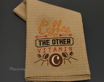 Coffee the other vitamin C dish towel. Great hostess gift!