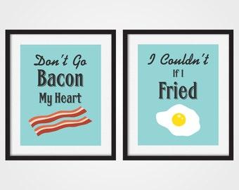 Don't Go Bacon My Heart, Breakfast Humor, Bacon Art Print, Set of Two - 5x7, 8x10, 11x14 Funny Print, Kitchen Decor, Typography Print