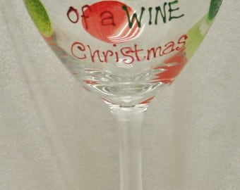 Hand Painted, I'm dreaming of a Wine Christmas, wine glass