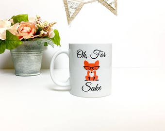 Oh For Fox Sake Mug // Fox Mug // Funny Coffee Mug //Fox Sake Quote // Fox Sake Coffee Mug // Fox // Fox Coffee Mug // Cute Coffee Mug