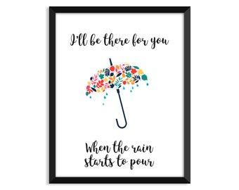 I'll Be There For You When the Rain Starts to Pour, Best Friends,  Movie Quotes, TV Show Quotes