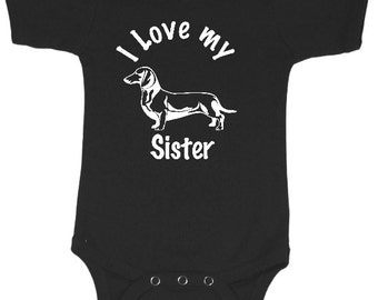 I Love my Dachshund hot dog Sister Baby bodysuit outfit shirt boy or girl,many colors / dog breed / brother furry friend funny baby clothes