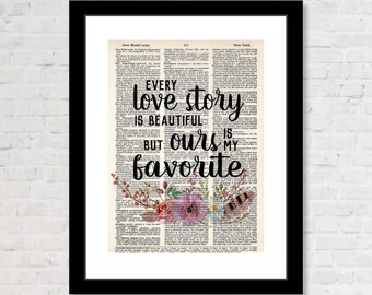 Every Love Story Is Beautiful But Ours Is My Favorite typography - Print Only - Flowers Feathers - Anniversary Gift - Wedding Gift - Couple