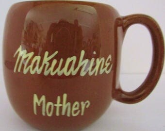 Honolulu, Hawaii Cup MAKUAHINE MOTHER on one side and Hawaii on other side KavaCraft Queen Street 3 3/8in Tall 3in across Top Mocha Brown