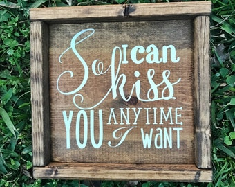 So I can Kiss You Anytime I Want / Sweet Home Alabama Home Decor