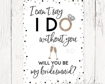I can't say I do without you will you be my bridesmaid? PRINTABLE Card / Bridesmaid Proposal Card / Bridesmaid Card / 5x7 / 2 color options!