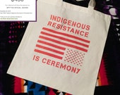 Indigenous Resistance = Ceremony Tote Bag
