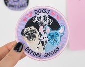 Dogs Before Snogs - Iron on Embroidered Patch - Stocking Filler