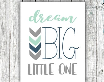 Nursery Art Printable, Dream Big Little One, Mint Navy and Grey, Arrows, Digital Download #609