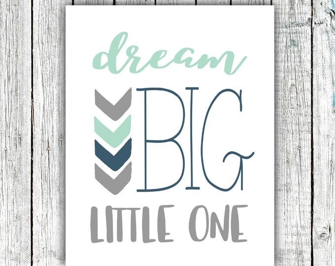 Nursery Art Printable, Dream Big Little One, Mint Navy and Grey, Arrows, Digital Download Size 8x10 #609
