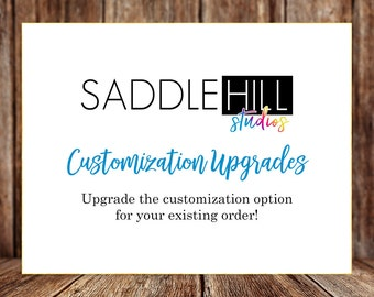 Upgrade Customization - Existing Orders Only