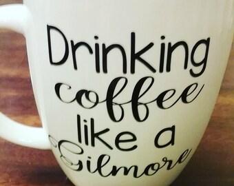 Drinking coffee like a Gilmore, Gilmore Girls, Coffee Mug.