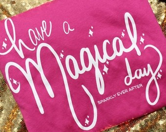 READY TO SHIP Pink Have a Magical Day Shirt