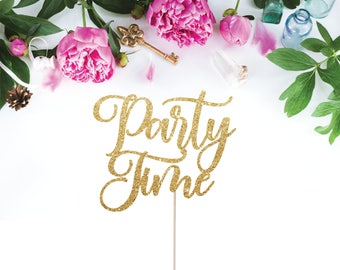 Party Time Cake Topper, Wedding Cake Topper, Engagement Party Decorations, Birthday Party Decor, Fun Cake Topper, Party Cake Topper, Glitter
