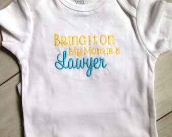 Funny baby onesie - bring it on my mom is a lawyer