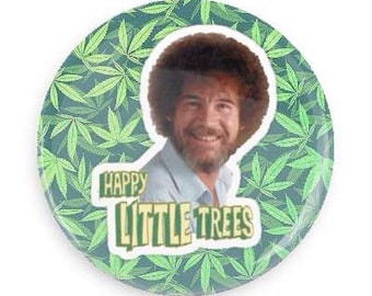 Bob Ross Weed Happy Trees Pin Back Button Badge
