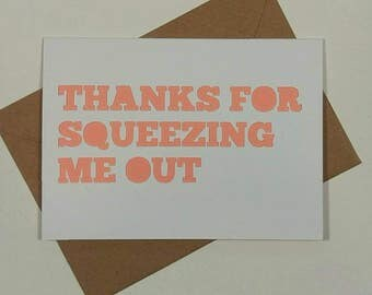 Mothers Day Card: Thanks for Squeezing me out. Papercut