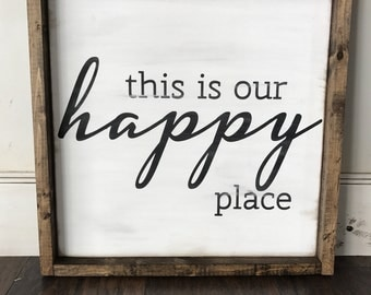 This is our happy place--farmhouse style sign