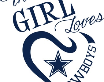 This Girl Loves Dallas Cowboys SVG File!