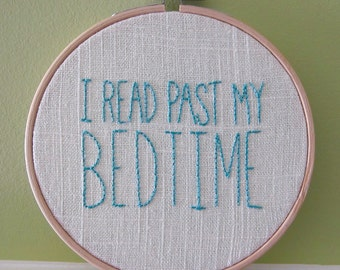 "Hand-Embroidered 5"" Hoop Art ""I Read Past My Bedtime"" Saying in Teal on Ivory Linen"