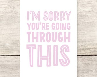 I'm Sorry You're Going Through This, Sympathy card, Empathy card, Grief, Loss
