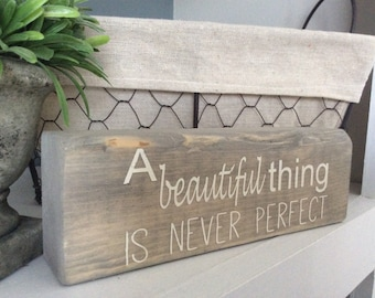 Wood Block, Motivational Block, A Beautiful Thing Is Never Perfect